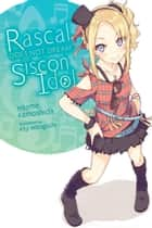 Rascal Does Not Dream of Siscon Idol (light novel) ebook by