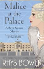 Malice at the Palace eBook by Rhys Bowen