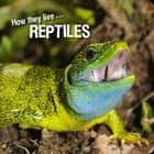 How they live... Reptiles - Learn All There Is to Know About These Animals! ebook by Ivan Esenko, David Withrington