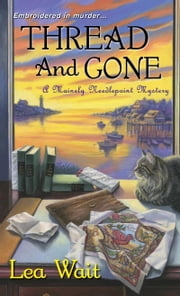 Thread and Gone ebook by Lea Wait