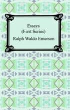 Essays: First Series ebook by Ralph Waldo Emerson