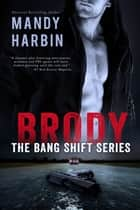 Brody - Book 1 ebook by Mandy Harbin