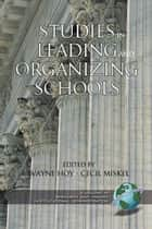 Studies in Leading and Organizing Schools ebook by Cecil Miskel,Wayne K. Hoy