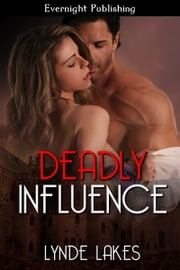 Deadly Influence ebook by Lynde Lakes