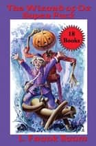 The Wizard of Oz Super Pack ebook by L. Frank Baum, Ruth Plumly Thompson