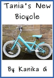 Tania's New Bicycle ebook by Kanika G