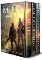 The Moth Saga - Books 1-3 ebook by