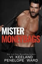 Mister Moneybags 電子書 by Vi Keeland, Penelope Ward