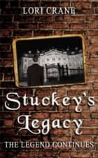 Stuckey's Legacy: The Legend Continues ebook by Lori Crane