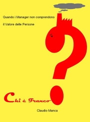 Chi è Franco? ebook by Claudio Manca