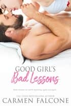 Good Girl's Bad Lessons ebook by