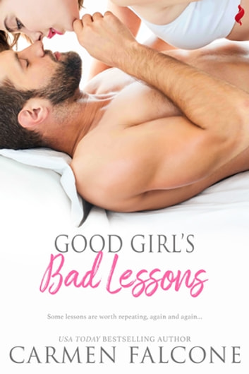 Good Girl's Bad Lessons ebook by Carmen Falcone