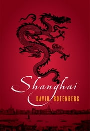 Shanghai ebook by David Rotenberg