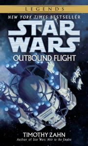 Outbound Flight: Star Wars Legends ebook by Timothy Zahn