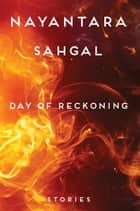 Day of Reckoning: Stories ebook by Nayantara Sahgal