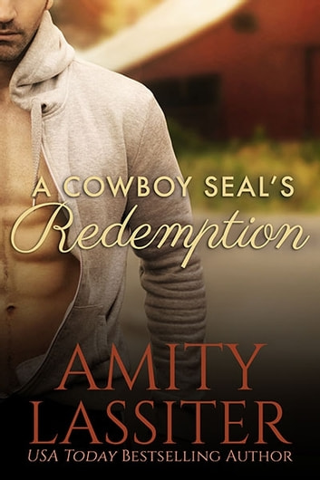 A Cowboy SEAL's Redemption ebook by Amity Lassiter