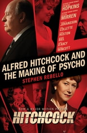 Alfred Hitchcock and the Making of Psycho ebook by Stephen Rebello
