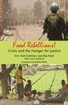 Food Rebellions ebook by Eric Holt-Gimenez,Raj Patel