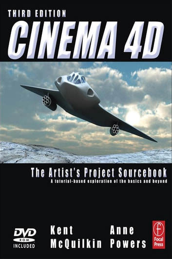 CINEMA 4D - The Artist's Project Sourcebook ebook by Kent McQuilkin,Anne Powers
