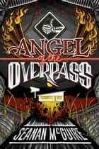 Angel of the Overpass ebook by Seanan McGuire
