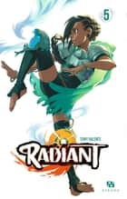 Radiant - Tome 5 ebook by Tony Valente