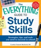 The Everything Guide to Study Skills ebook by Cynthia C. Muchnick