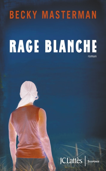 Rage blanche ebook by Becky Masterman