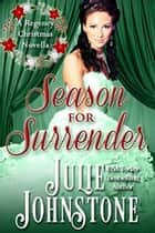 Season for Surrender ebook by Julie Johnstone