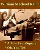 A Man Four-Square ebook by William MacLeod Raine
