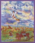 Even Higher eBook by Richard Ungar, Richard Ungar