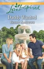 Daddy Wanted (Mills & Boon Love Inspired) eBook by Renee Andrews