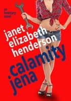 Calamity Jena - Scottish Highlands, #4 ebook by janet elizabeth henderson