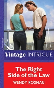 The Right Side Of The Law (Mills & Boon Vintage Intrigue) eBook by Wendy Rosnau