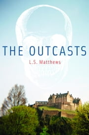 The Outcasts ebook by L.S. Matthews