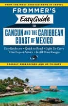 Frommer's EasyGuide to Cancun and the Caribbean Coast of Mexico ebook by Christine Delsol, Maribeth Mellin