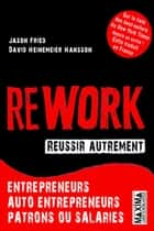 Rework - Réussir autrement ebook by Jason Fried,David Heinemeier Hansson