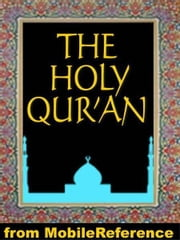 The Qur'an (Quran, Koran, Al-Qur'an): Three Best Known English Translations: Abdullah Yusuf Ali, Marmaduke Pickthall And M. H. Shakir. (Mobi Spiritual) ebook by MobileReference