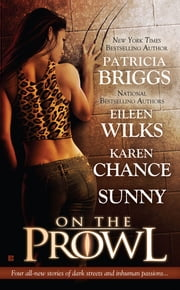 On the Prowl ebook by Patricia Briggs, Eileen Wilks, Karen Chance,...