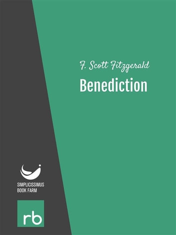 Flappers And Philosophers - Benediction (Audio-eBook) ebook by Fitzgerald,F. Scott