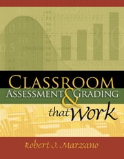 Classroom Assessment and Grading That Work ebook by Robert J. Marzano