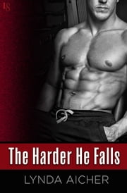 The Harder He Falls ebook by Lynda Aicher