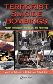 Terrorist Suicide Bombings: Attack Interdiction, Mitigation, and Response ebook by Dzikansky, Mordecai