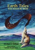 Earth Tales from around the World ebook by Michael J. Caduto