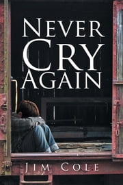 Never Cry Again ebook by Jim Cole