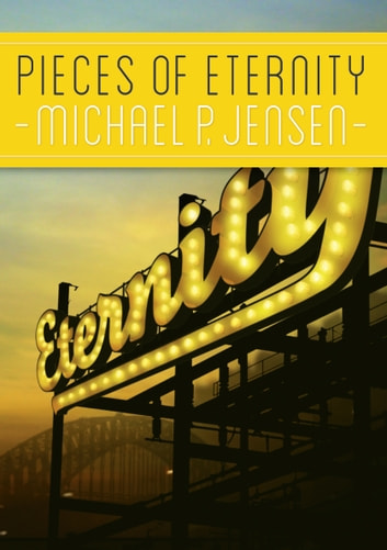 Pieces of Eternity ebook by Michael P. Jensen
