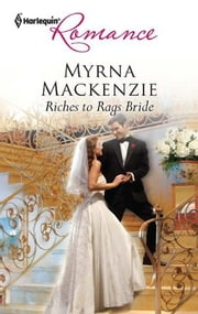 Riches to Rags Bride ebook by Myrna Mackenzie
