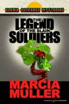 The Legend of the Slain Soldier ebook by Marcia Muller