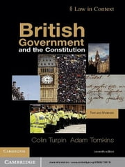 British Government and the Constitution - Text and Materials ebook by Colin Turpin,Adam Tomkins