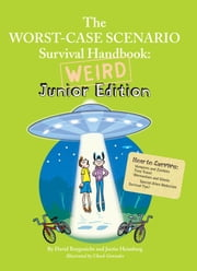The Worst-Case Scenario Survival Handbook: Weird Junior Edition ebook by David Borgenicht,Justin Heimberg,Robin Epstein