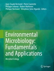 Environmental Microbiology: Fundamentals and Applications - Microbial Ecology ebook by Jean-Claude Bertrand,Pierre Caumette,Philippe Lebaron,Robert Matheron,Philippe Normand,Télesphore Sime-Ngando